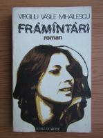 Anticariat: Virgiliu Vasile Mihailescu - Framantari