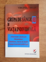 Anticariat: Virginia Ciocan - Grupa de sange AB-IV si viata individuala