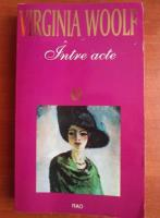 Anticariat: Virginia Woolf - Intre acte