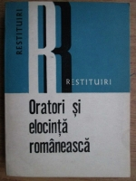 Vistian Goia - Oratori si elocinta romaneasca