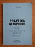 Anticariat: Vlad Georgescu - Politica si istorie. Cazul comunistilor romani 1944-1977