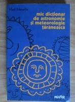 Vlad Manoliu - Mic dictionar de astronomie se meteorologie taraneasca