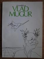 Vlad Mugur - Vlad Mugur la vorba cu Florica Ichim