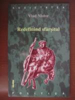Vlad Nistor - Redefinind sfarsitul