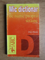 Anticariat: Vlad Pohila - Mic dictionar de nume proprii straine