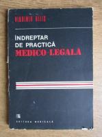 Anticariat: Vladimir Belis - Indreptar de practica medico-legala