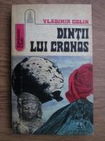 Anticariat: Vladimir Colin - Dintii lui Cronos