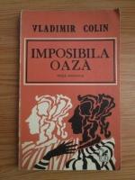 Anticariat: Vladimir Colin - Imposibila oaza