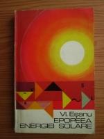 Vladimir Esanu - Epopeea energiei solare. Bioenergetica celulara