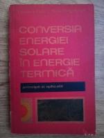 Anticariat: Vladimir Fara, Radu Grigorescu - Conversia energiei solare in energie termica, principii si aplicatii