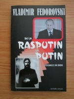 Anticariat: Vladimir Fedorovski - De la Rasputin la Putin. Personajele din umbra