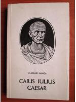 Anticariat: Vladimir Hanga - Caius Iulius Caesar