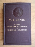 Anticariat: Vladimir Ilici Lenin - Despre problema nationala si national-coloniala
