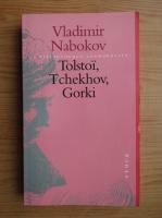 Vladimir Nabokov - Tolstoi, Tchekhov, Gorki
