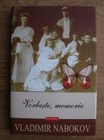 Anticariat: Vladimir Nabokov - Vorbeste, memorie