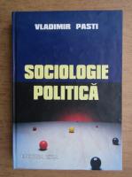 Anticariat: Vladimir Pasti - Sociologie politica