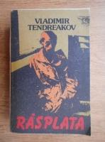 Anticariat: Vladimir Tendreakov - Rasplata