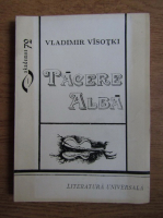 Anticariat: Vladimir Visotki - Tacere alba