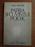 Anticariat: Voicu Bugariu - Patria si cuvantul poetic
