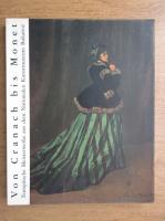 Anticariat: Von Cranach bis Monet. Europaische Meisterwerke aus dem Nationalen Kunstmuseum Bukarest