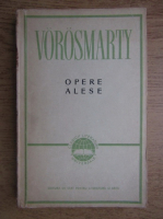 Vorosmarty Mihaly - Opere alese