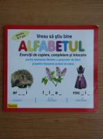 Anticariat: Vreau sa stiu bine alfabetul