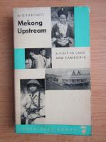 Anticariat: W. G. Burchett - Mekong upstream