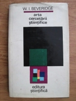 W. I. Beveridge - Arta cercetarii stiintifice