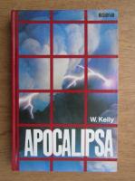 Anticariat: W. Kelly - Apocalipsa