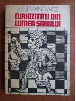 W. Litmanowicz - Curiozitati din lumea sahului