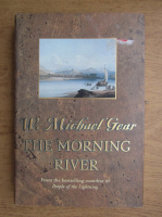 Anticariat: W. Michael Gear - The morning river