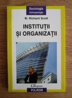 W. Richard Scott - Institutii si organizatii
