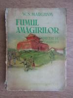 W. S. Maugham - Fumul amagirilor (1935)