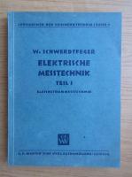 Anticariat: W. Schwerdtfeger - Elektrische messtechnik (volumul 1)