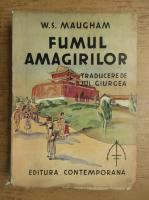 W. Somerset Maugham - Fumul amagirilor (1936)