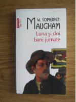 W. Somerset Maugham - Luna si doi bani jumate (Top 10+)