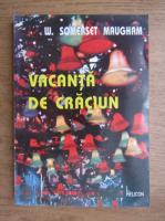 Anticariat: W. Somerset Maugham - Vacanta de Craciun