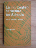 Anticariat: W. Stannard Allen - Living english structure for schools