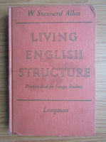 W. Stannard Allen - Living english structure. Practice book for Foreign Students