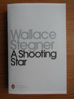 Anticariat: Wallace Stegner - A shooting star