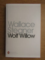 Anticariat: Wallace Stegner - Wolf Willow