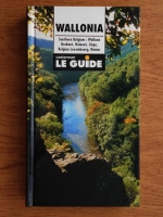 Anticariat: Wallonia (Southern Belgium: Walloon Brabant, Hainaut, Liege, Belgian Luxembourg, Namur). Le guide