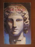 Walter F. Otto - Zeii Greciei. Imaginea divinitatii in spiritualitatea greaca