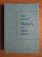 Anticariat: Walter Hollitscher - Natura in lumina stiintei