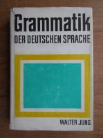 Walter Jung - Grammatik der deutschen Sprache
