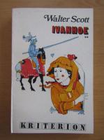 Walter Scott - Ivanhoe (volumul 2)