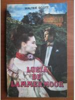 Anticariat: Walter Scott - Lucia de Lammermoor