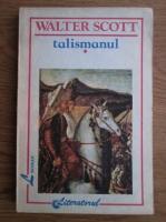 Anticariat: Walter Scott - Talismanul (volumul 1)