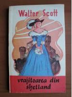 Anticariat: Walter Scott - Vrajitoarea din Shetland