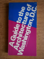 Anticariat: Warren Cox - A guide to the Architecture of Washington, D. C.
